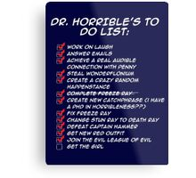 Dr. Horrible's To Do List  Metal Print