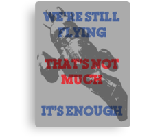We're Still Flying Canvas Print