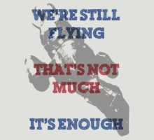 We're Still Flying T-Shirt