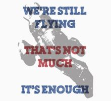 We're Still Flying Baby Tee