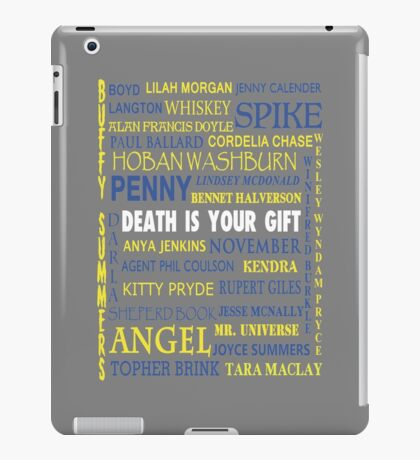 Joss Whedon - Death Is Your Gift  iPad Case/Skin