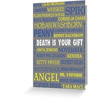 Joss Whedon - Death Is Your Gift  Greeting Card
