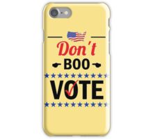 Don't Boo Vote iPhone Case/Skin