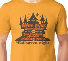 spooks galore scary withes at your door jack-o-lanterns smiling bright wishing you a halloween night Unisex T-Shirt