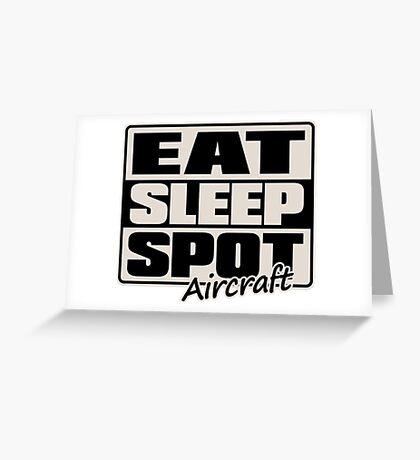 Eat Sleep Spot Aircraft Greeting Card