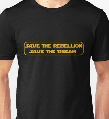 Save The Dream, Save The Rebellion Unisex T-Shirt