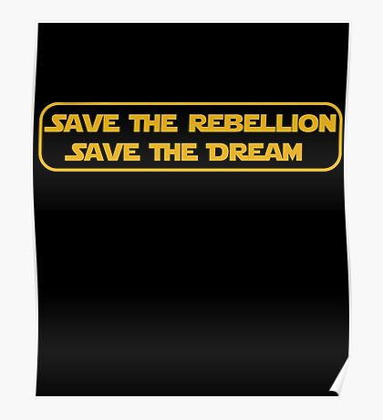 Save The Dream, Save The Rebellion Poster