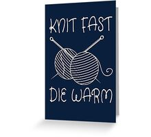 Knit Fast Die Warm Greeting Card
