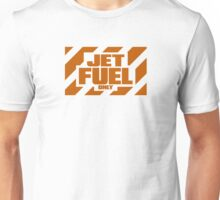 Jet Fuel Only Unisex T-Shirt