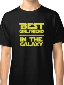 Best Girlfriend in the Galaxy Classic T-Shirt