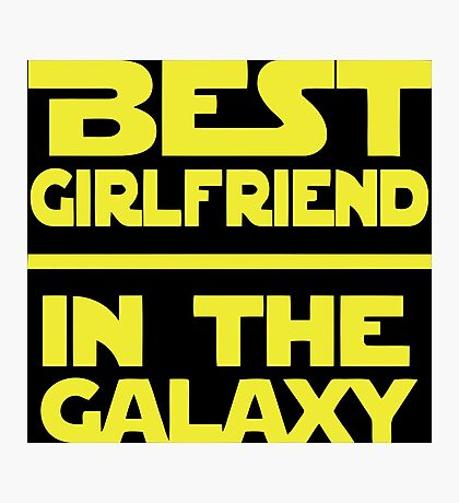 Best Girlfriend in the Galaxy Photographic Print