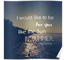 Like the sun in summer Poster