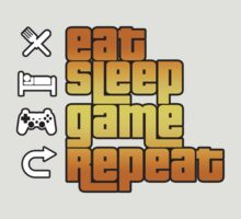 Eat Sleep Game Repeat  by RooDesign