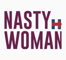 nasty woman Kids Tee
