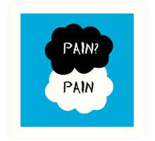 Pain? Pain - The Fault in Our Stars Art Print