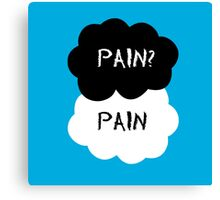 Pain? Pain - The Fault in Our Stars Canvas Print