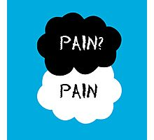 Pain? Pain - The Fault in Our Stars Photographic Print
