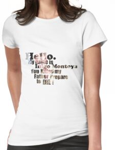 My Name is Inigo Montoya Womens Fitted T-Shirt