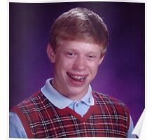 Bad Luck Brian MEME Poster