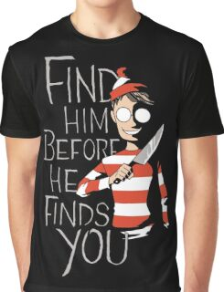 Where is waldo? (Find him before he finds you) Graphic T-Shirt