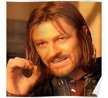 One Does Not Simply MEME Poster