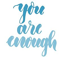 you are enough Photographic Print
