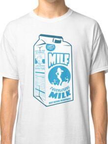 Milf 100% Mother's Milk Classic T-Shirt