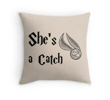 She is a Catch Throw Pillow