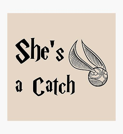 She is a Catch Photographic Print