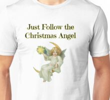 Just Follow the Christmas Angel  Unisex T-Shirt