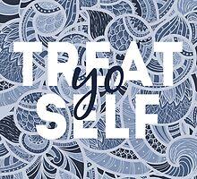 Treat Yo Self by lspiroo