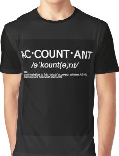 ac·count·ant - Accountants Defined Graphic T-Shirt