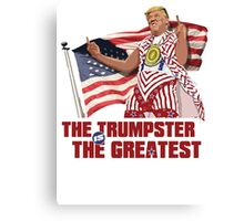 Donald Trump The Trumpster is The Greatest Canvas Print