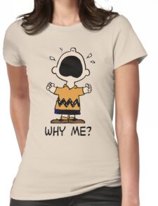 Why me? Womens Fitted T-Shirt
