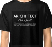ar·chi·tect - Architect Defined Classic T-Shirt