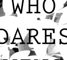 She Who Dares Sticker