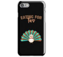 Eating For Two Thanksgiving Maternity Pregnancy Announcement iPhone Case/Skin