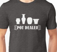 Pot Dealer pottery Unisex T-Shirt