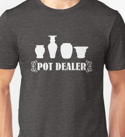 Pot Dealer pottery Unisex T-Shirt
