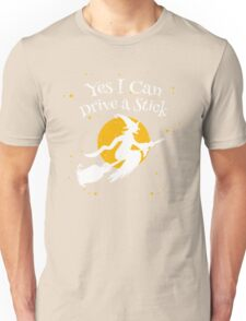 Funny Halloween Witch -Yes I Can Drive a Stick Unisex T-Shirt