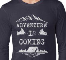 Adventure is Coming T Shirt Long Sleeve T-Shirt