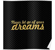 Never let go of your dreams... Life Inspirational Quote (Square) Poster