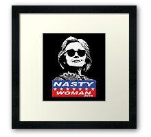 Nasty Woman - Hillary Framed Print