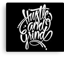 Hustle & grind Canvas Print