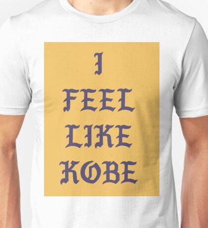 I FEEL LIKE KOBE Unisex T-Shirt