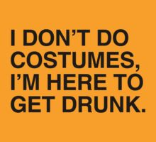I don't do costumes, I'm here to get drunk by shirtual