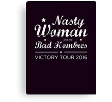 Nasty Woman and the Bad Hombres Canvas Print