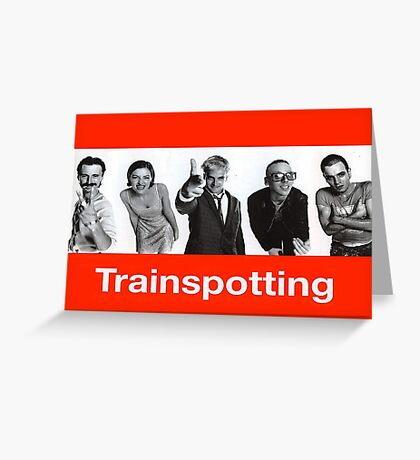 Trainspotting  Greeting Card