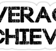 Average Achiever Sticker