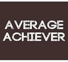 Average Achiever Photographic Print